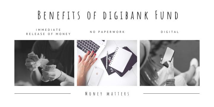 Benefits of Digibank fund